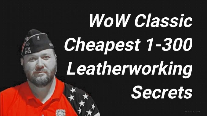 1-300 leatherworking WoW Classic